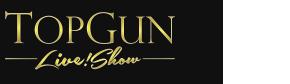 TopGun Live Show